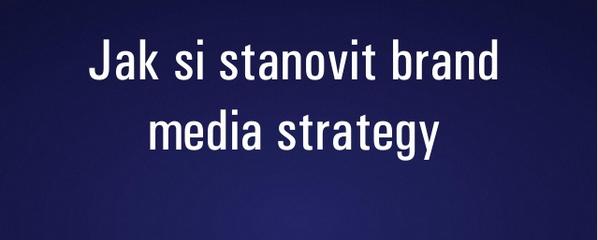 Brand media strategy